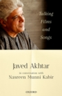 Talking Films and Songs : Javed Akhtar in conversation with Nasreen Munni Kabir - eBook