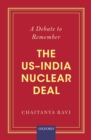 A Debate to Remember : The US-India Nuclear Deal - eBook