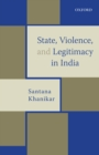 State, Violence, and Legitimacy in India - eBook