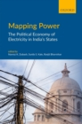 Mapping Power : The Political Economy of Electricity in India's States - eBook