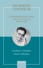 Swimming Upstream : Laxmanshastri Joshi and the Evolution of Modern India - eBook