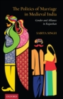 The Politics of Marriage in India : Gender and Alliance in Rajasthan - eBook