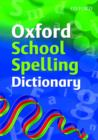 Oxford School Spelling Dictionary - Book