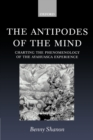 The Antipodes of the Mind : Charting the Phenomenology of the Ayahuasca Experience - Book