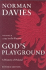 God's Playground A History of Poland : Volume II: 1795 to the Present - Book