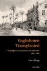 'Englishmen Transplanted' : The English Colonization of Barbados 1627-1660 - Book