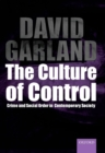 The Culture of Control : Crime and Social Order in Contemporary Society - Book