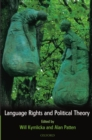 Language Rights and Political Theory - Book