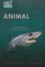 Animal Athletes : An Ecological and Evolutionary Approach - Book