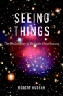 Seeing Things : The Philosophy of Reliable Observation - eBook
