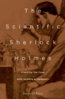The Scientific Sherlock Holmes : Cracking the Case with Science and Forensics - eBook