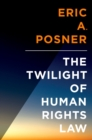 The Twilight of Human Rights Law - eBook