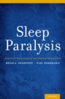 Sleep Paralysis : Historical, Psychological, and Medical Perspectives - eBook