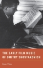 The Early Film Music of Dmitry Shostakovich - Book