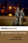 Debating Brain Drain : May Governments Restrict Emigration? - eBook