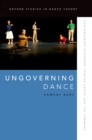 Ungoverning Dance : Contemporary European Theatre Dance and the Commons - eBook