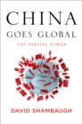 China Goes Global : The Partial Power - eBook