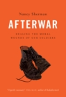 Afterwar : Healing the Moral Wounds of Our Soldiers - eBook