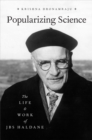 Popularizing Science : The Life and Work of JBS Haldane - eBook