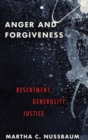 Anger and Forgiveness : Resentment, Generosity, and Justice - Book