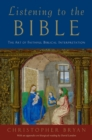 Listening to the Bible : The Art of Faithful Biblical Interpretation - eBook
