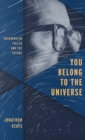 You Belong to the Universe : Buckminster Fuller and the Future - Book