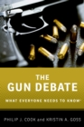 The Gun Debate : What Everyone Needs to Know(R) - eBook