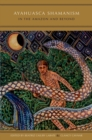 Ayahuasca Shamanism in the Amazon and Beyond - eBook