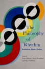 The Philosophy of Rhythm : Aesthetics, Music, Poetics - Book
