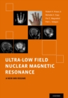 Ultra-Low Field Nuclear Magnetic Resonance : A New MRI Regime - eBook
