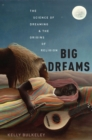Big Dreams : The Science of Dreaming and the Origins of Religion - eBook