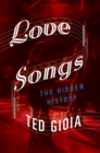 Love Songs: The Hidden History - eBook