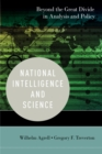 National Intelligence and Science : Beyond the Great Divide in Analysis and Policy - eBook