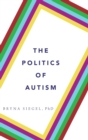 The Politics of Autism - Book
