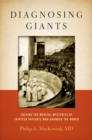 Diagnosing Giants : Solving the Medical Mysteries of Thirteen Patients Who Changed the World - eBook