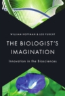 The Biologist's Imagination : Innovation in the Biosciences - eBook