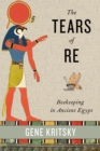 The Tears of Re : Beekeeping in Ancient Egypt - eBook
