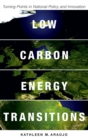 Low Carbon Energy Transitions : Turning Points in National Policy and Innovation - Book
