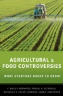 Agricultural and Food Controversies : What Everyone Needs to Know(R) - eBook