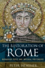 The Restoration of Rome : Barbarian Popes and Imperial Pretenders - eBook