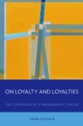 On Loyalty and Loyalties : The Contours of a Problematic Virtue - eBook