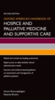 Oxford American Handbook of Hospice and Palliative Medicine and Supportive Care - Book