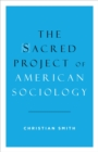 The Sacred Project of American Sociology - eBook