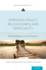 Emerging Adults' Religiousness and Spirituality : Meaning-Making in an Age of Transition - eBook