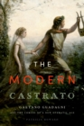 The Modern Castrato : Gaetano Guadagni and the Coming of a New Operatic  Age - eBook