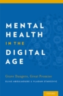 Mental Health in the Digital Age : Grave Dangers, Great Promise - eBook