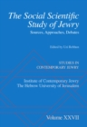 The Social Scientific Study of Jewry : Sources, Approaches, Debates - eBook