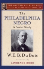 The Philadelphia Negro (The Oxford W. E. B. Du Bois) - eBook