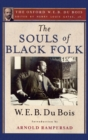 The Souls of Black Folk : The Oxford W. E. B. Du Bois - eBook