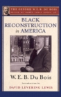Black Reconstruction in America (The Oxford W. E. B. Du Bois) : An Essay Toward a History of the Part Which Black Folk Played in the Attempt to Reconstruct Democracy in America, 1860-1880 - eBook